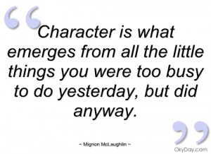 character is what emerges from all the mignon mclaughlin