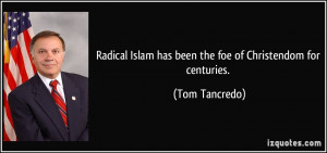 Radical Islam has been the foe of Christendom for centuries. - Tom ...