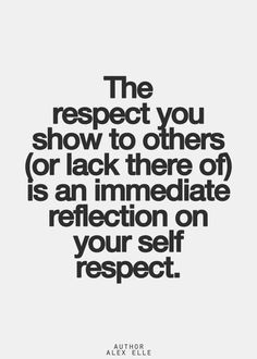 Respect of others is a reflection of self-respect. #quotes #motivation