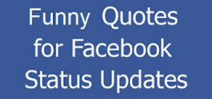 Very Funny Quotes For Facebook Status