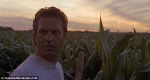 Field Of Dreams: Kevin Costner's character actually hears the line 'If ...