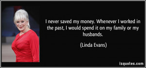 More Linda Evans Quotes