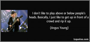 quote-i-don-t-like-to-play-above-or-below-people-s-heads-basically-i ...