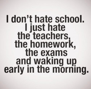 Reason Why I hate school.