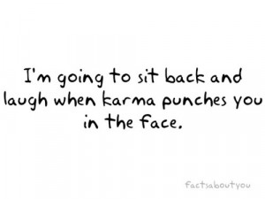 Bad Karma Quotes Revenge Quotes http://thriftyninja.net/2011/12/karm ...