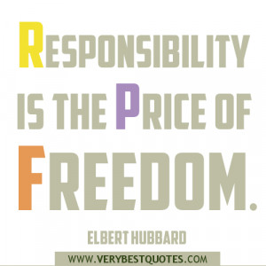 Responsibility is the price of freedom quotes