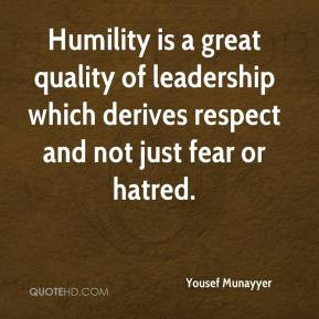 ... which derives respect and not just fear or hatred. - Yousef Munayyer
