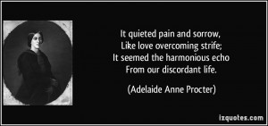 It quieted pain and sorrow, Like love overcoming strife; It seemed the ...