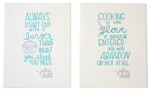 Julia Child Cooking Quotes Julia child letterpress print