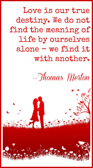 love this quote by Thomas Merton - Finding Love