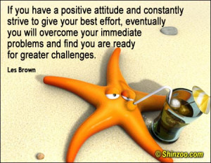 ... problems and find you are ready for greater challenges. -Pat Riley