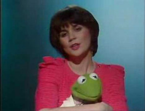 Quote of the Day (Linda Ronstadt, on Kermit the Frog)