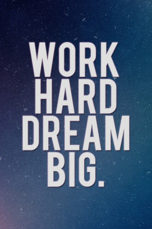 640x960 Work Hard Dream Big Iphone 4 wallpaper