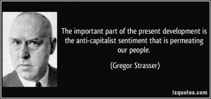 The important part of the present development is the anti-capitalist ...