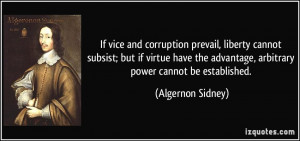 If vice and corruption prevail, liberty cannot subsist; but if virtue ...