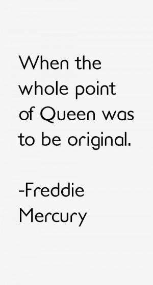 Freddie Mercury Quotes & Sayings