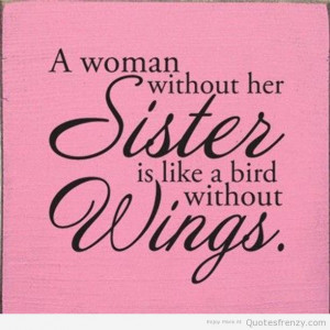 ... quotes on sisters sayings about sisters sticking together sisters
