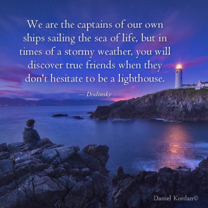 are the captains of our own ships sailing the sea of life but in