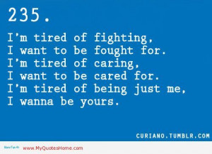 Im Tired Of Fighting For You Quotes Tired fighting the battle