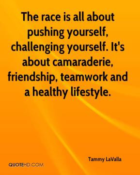 LaValla - The race is all about pushing yourself, challenging yourself ...