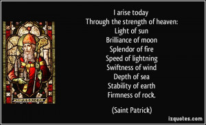 arise today Through the strength of heaven: Light of sun Brilliance ...