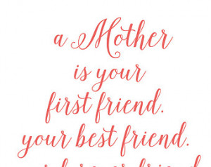... best friend, your forever friend, Mother quote, Deep Love quote, Quote