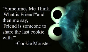 Quotes Cookie Monster! :D