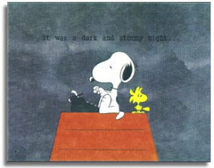 It was a Dark and Stormy Night...' - Snoopy