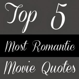Top 5 Most Romantic Movie Quotes