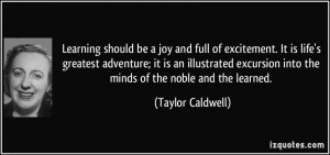Learning should be a joy and full of excitement. It is life's greatest ...