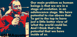 joe rogan on human potential our main problem as human beings is that ...