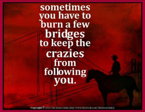 Cowgirl Quotes About Love | Burning bridges | Cowgirl quotes