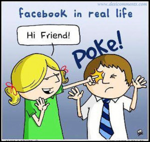facebook Poke in Real Life (LOL)