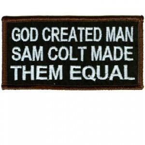 God created man, Sam Colt made them Equal