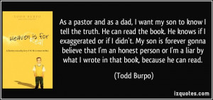 As a pastor and as a dad, I want my son to know I tell the truth. He ...