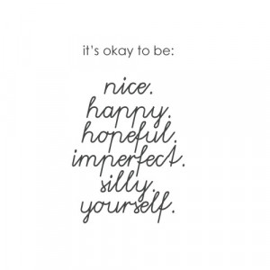 It's Okay To Be…