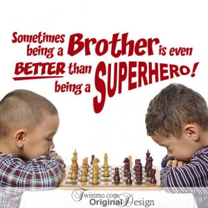 Great Inspirational Quotes Brother About Brothers