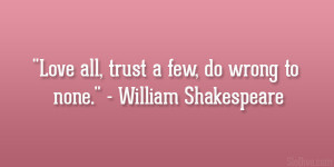 ... ://kootation.com/love-quotes-william-shakespeare-all-trust-a-few.html