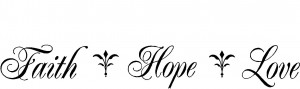 Faith, Hope, Love Wall Quote