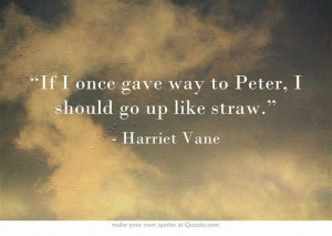 "... go up like straw.""--Harriet Vane, *Gaudy Night* by Dorothy L. Sayers"