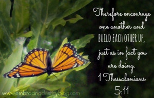 Encourage One Another Build each other up