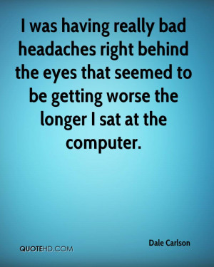 Headache Quotes and Sayings http://www.juxtapost.com/site/permlink ...