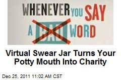 Virtual Swear Jar Turns Your Potty Mouth Into Charity