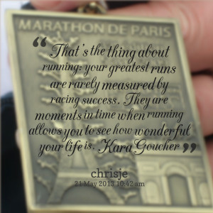 Quotes Picture: that's the thing about running: your greatest runs are ...