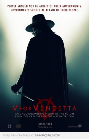... should be afraid of their people.' - movie quote from 'V for Vendetta