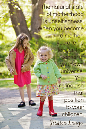 "... . You relinquish that position to your children."" – Jessica Lange"
