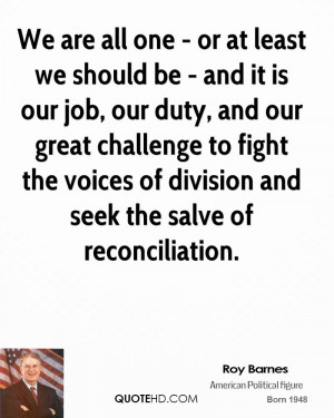 ... to fight the voices of division and seek the salve of reconciliation