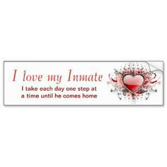 love my inmate ibtake each one day one step at a time untiln he ...