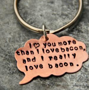 love More Than Bacon Custom Key Chain Gift for Valentine Men Husband ...