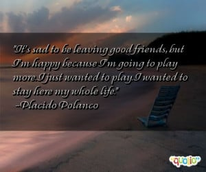 Sad Quotes About Friends Leaving http://www.famousquotesabout.com ...